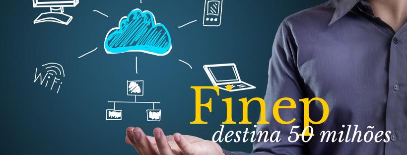 Edital da Finep/MCTI destina R$ 50 milhões em subvenção econômica para tecnologias 4.0