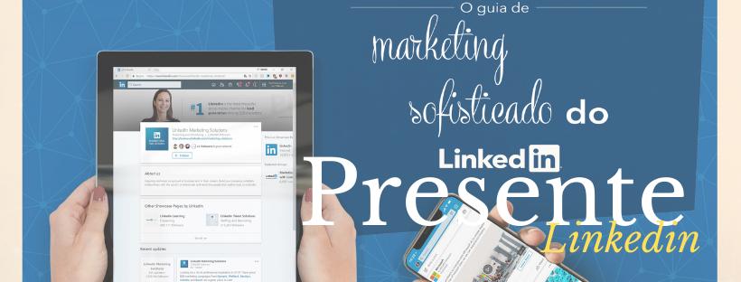 """Linkedin Lança Guia de Marketing """"Sofisticado"""""""