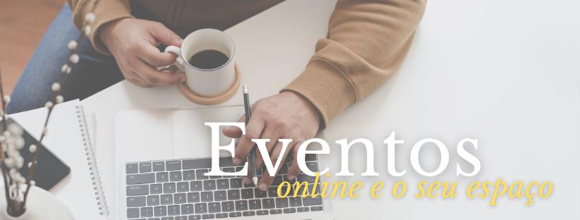 Que tipo de evento online meu espaço pode promover?